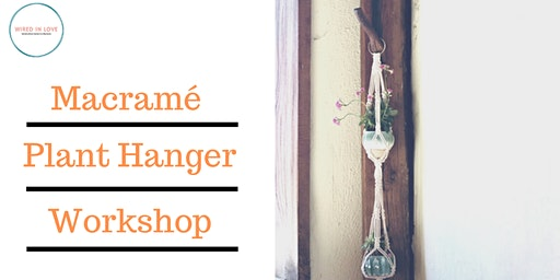 DIY Macramé Plant Hanger Workshop