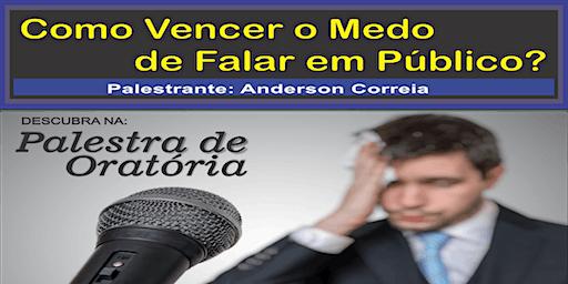 PALESTRA: Como vencer o Medo de Falar em Público (Oratória)