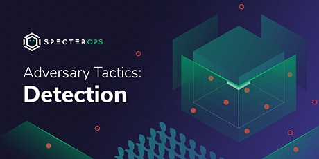 Adversary Tactics - Detection Training Course - Brussels June 2020 tickets