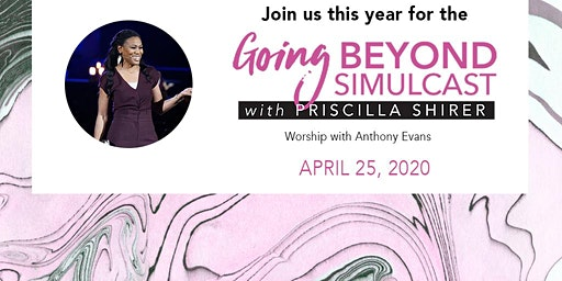 """PRISCILLA  SHIRER  """"Going Beyond"""" simulcast women's conference"""