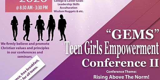 "Teen Girls Empowerment ""GEMS"" Conference II: Rising Above The Norm !"