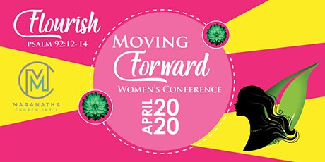 "Moving Forward Women's Conference: ""Flourish"" tickets"