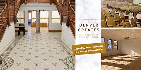 Denver Creates: February Meetup! tickets