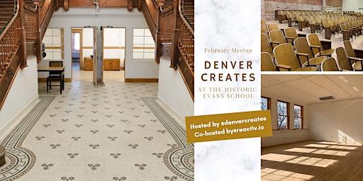 Denver Creates: February Meetup!