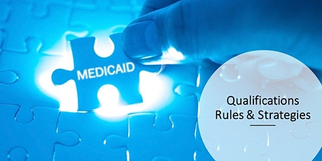 Medicaid Qualification Rules & Strategies tickets