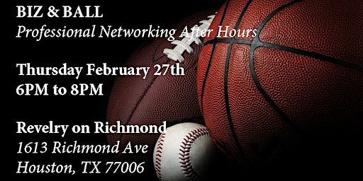 Biz & Ball - Professional Networking After Hours (Feb 2020)