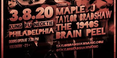 Brain Peel / The 1940s / Taylor Bradshaw / Maple J tickets