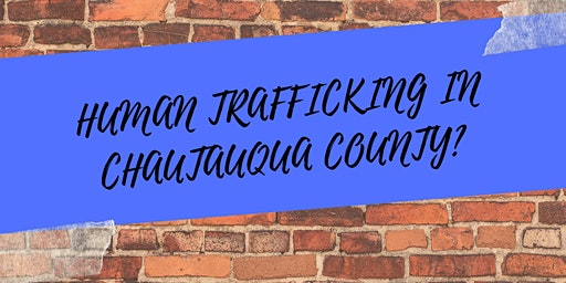 The Realities of Human Trafficking in Chautauqua County