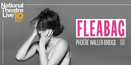 National Theatre Live: FLEABAG by Phoebe Waller-Bridge tickets