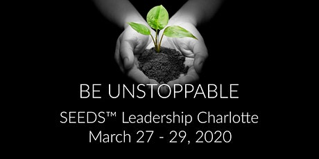 Be UNSTOPPABLE in 2020 (Charlotte SEEDS™) tickets