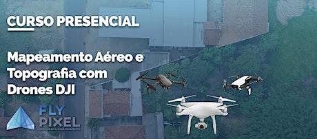 Mapeamento Aéreo e Topografia com Drones DJI - 3ª Edição ingressos
