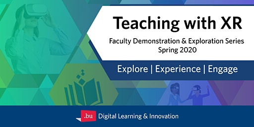 Teaching with XR Faculty Demonstration and Exploration Series - Feb. 25