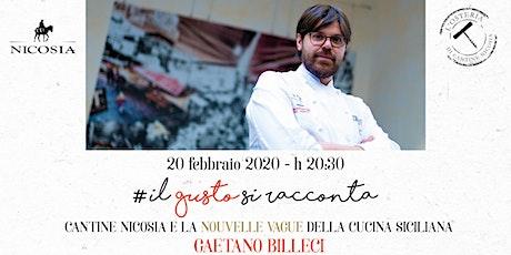 Il gusto si racconta - La grande cucina di Gaetano Billeci da Cantine Nicosia biglietti
