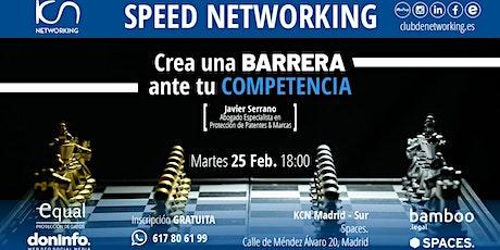 Crea una BARRERA ante tu competencia & Speed Networking entradas
