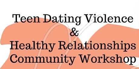 Teen Dating Violence  & Healthy Relationships Workshop tickets