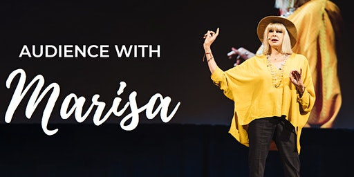 Audience with Marisa in London (7th & 8th March)
