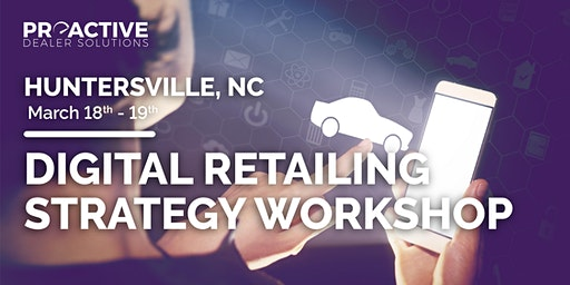 Digital Retailing Strategy Workshop - Huntersville