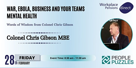 War, Ebola, Business and your Teams Mental Health - With Lt Colonel Chris Gibson tickets