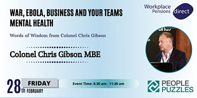 War, Ebola, Business and your Teams Mental Health - With Lt Colonel Chris Gibson