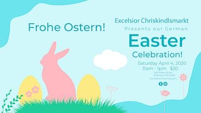 Excelsior Christkindlsmarkt: German Easter Celebration tickets