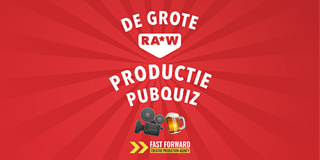 De Grote RA*W Productie Pub Quiz @ Fast Forward tickets