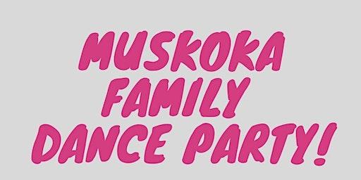 Muskoka Family Dance Party!