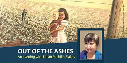 OUT OF THE ASHES: an evening with Lillian Michiko Blakey