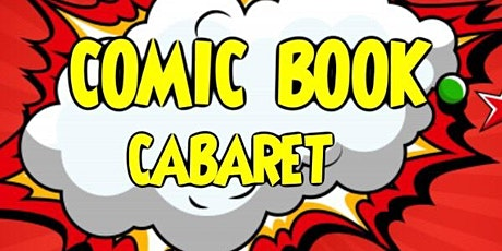 Comic Book Cabaret: A Burlesque Variety Show tickets