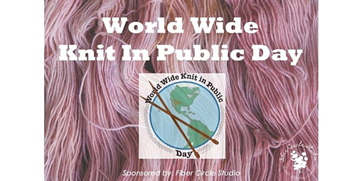 2020 World Wide Knit In Public Day! (06-13-2020 starts at 11:00 AM)
