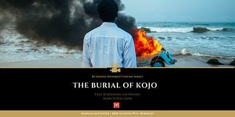 "Buddhist Inspired Cinema presents ""The Burial of Kojo"" tickets"