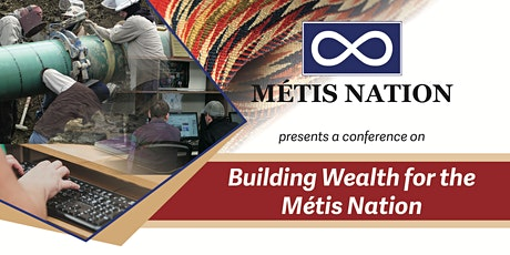 Building Wealth for the Métis Nation – March 3–5, 2020 tickets
