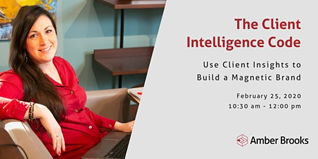 Client Intelligence Code: Use Client Insights to Build a Magnetic Brand tickets