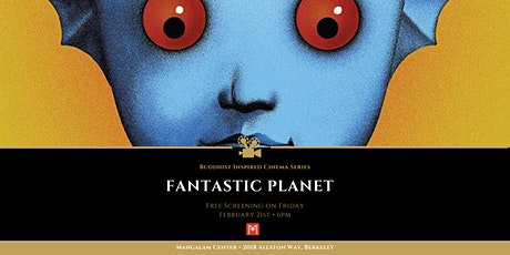 "Buddhist Inspired Cinema presents ""Fantastic Planet"" tickets"