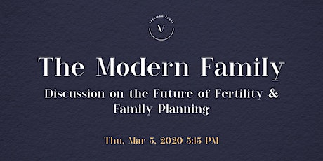 The Modern Family : Discussion on the Future of Fertility & Family Planning tickets