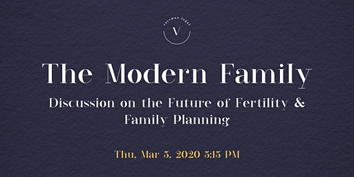 The Modern Family : Discussion on the Future of Fertility & Family Planning