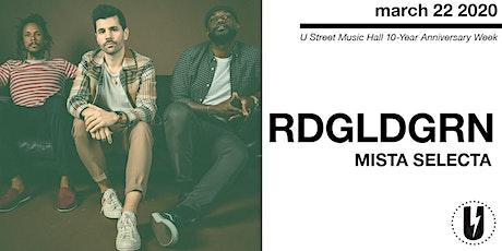 RDGLDGRN w/ Mista Selecta tickets