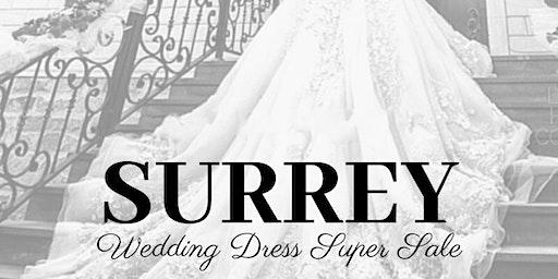 SURREY WEDDING DRESS SUPER SALE