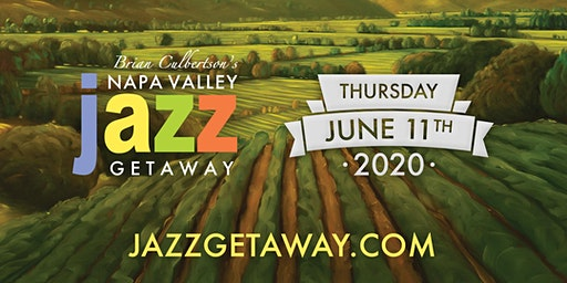 9th Annual Napa Valley Jazz Getaway - Single Day Thursday June 11, 2020
