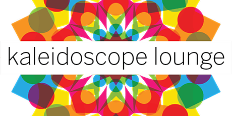 Kaleidoscope Lounge tickets