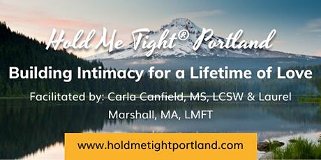 Hold Me Tight® Portland: Weekend Couples Retreat - October 24/25, 2020 tickets