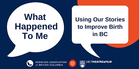What Happened to Me: Using Our Stories to Improve Birth in BC tickets