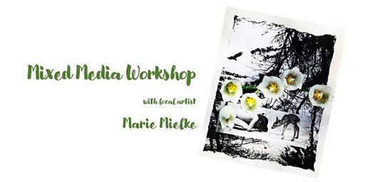 Mixed Media Workshop with Artist Marie Meilke