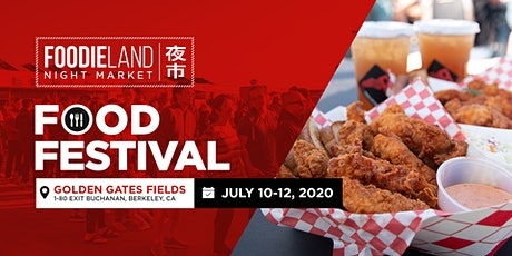 FoodieLand Night Market  - SF Bay Area (July 10-12, 2020) tickets