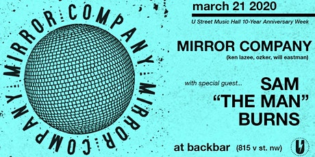 """Mirror Company w/ special guest Sam """"The Man"""" Burns tickets"""