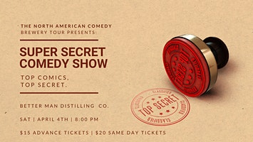 Super Secret Comedy Show  at The Better Man Distilling Co.