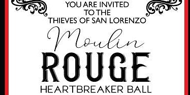 Thieves of San Lorenzo Annual Heartbreaker Ball 2020 - Moulin Rouge