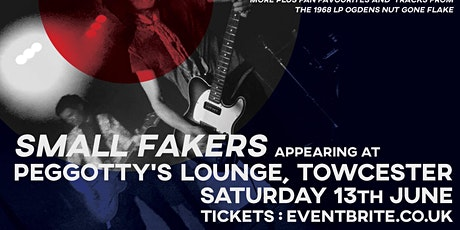 The Small Fakers Live @ Peggottys Lounge Towcester NN12 8LB tickets