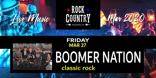 Boomer Nation (classic rock) at Rock Country!