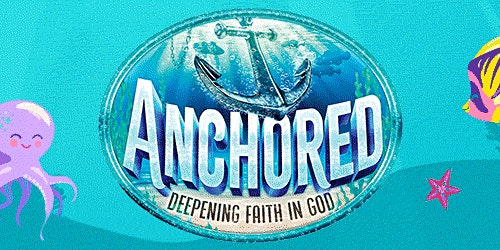 Vacation Bible School: Anchored