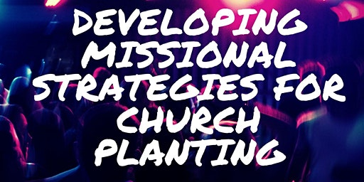 Basic Training: DEVELOPING MISSIONAL STRATEGIES FOR CHURCH PLANTING